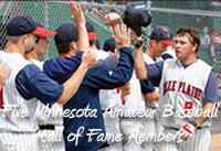 "1994 Class ""C"" State Champions -- State Runner Up 1948 - 1952 – 1991 -- Five Minnesota Amateur Baseball Hall of Fame Members"
